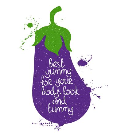poetic: Hand drawn illustration of isolated colorful eggplant silhouette on a white background. Typography poster with creative poetic quote inside - best yummy for your body, look and tummy.