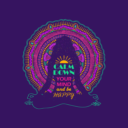 woman pose: Isolated woman silhouette sitting in lotus pose of yoga and vibrant colorful mandala design on a background. Creative typography poster with text inside - calm down your mind and be happy.