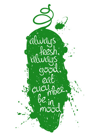 be green: Hand drawn illustration of isolated green cucumber silhouette on a white background. Typography poster with creative poetic quote inside - always fresh, always good, eat cucumber, be in mood.