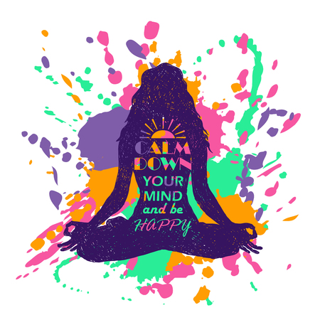 Isolated woman silhouette sitting in lotus pose of yoga over abstract colorful grunge splash background. Creative typography poster with text inside - calm down your mind and be happy. Stock Illustratie