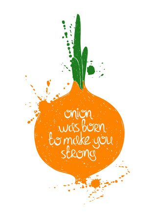 was born: Hand drawn illustration of isolated onion silhouette on a white background. Typography poster with creative poetic quote inside - onion was born to make you strong. Illustration