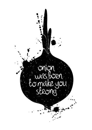 was born: Hand drawn illustration of isolated black onion silhouette on a white background. Typography poster with creative poetic quote inside - onion was born to make you strong.