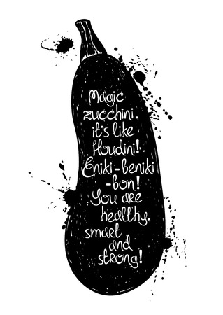 zucchini: Hand drawn illustration of isolated black zucchini silhouette on a white background. Typography poster with creative poetic quote inside. Illustration