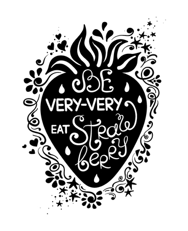 Illustration of strawberry silhouette and hand drawn lettering on a pattern background. Creative typography poster with phrase - be very-very eat strawberry.