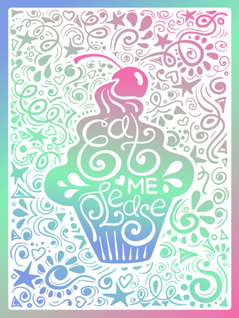 Colorful illustration of cupcake silhouette and hand drawn lettering on a fancy pattern background. Creative typography poster with phrase - eat me please. Illustration