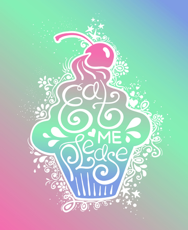 Colorful illustration of cupcake silhouette and hand drawn lettering. Creative typography poster with phrase - eat me please.