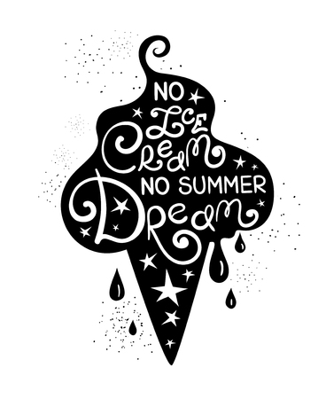 Illustration of ice cream cone silhouette and hand drawn lettering. Creative typography poster with phrase - no ice cream no summer dream.
