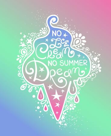 Kleurrijke illustratie van het silhouet van de roomijskegel en hand het getrokken van letters voorzien. Creatieve typografie poster met zin - geen ijs geen zomer droom.