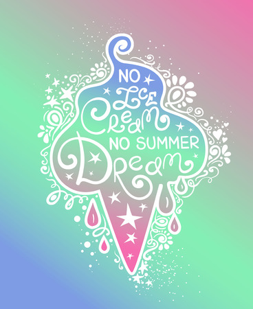 Colorful illustration of ice cream cone silhouette and hand drawn lettering. Creative typography poster with phrase - no ice cream no summer dream.