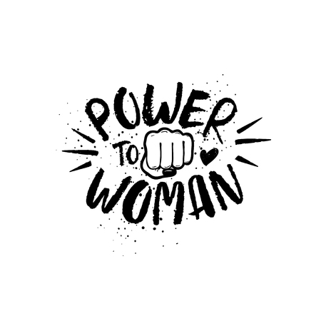Feminist slogan Power to Woman and fist isolated on a white background. Hand drawn brush ink lettering.