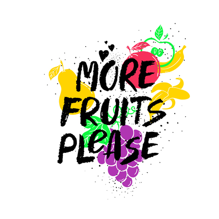 More Fruits Please - inspirational saying card with colorful fruit silhouettes. Graphic hand drawn brush ink lettering. Ilustrace