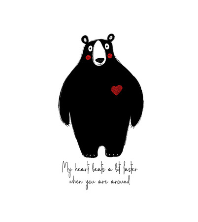 Cute black bear with heart. Love greeting card with phrase: my heart beats a bit faster when you are around.