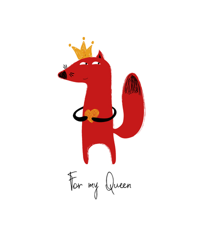 Poster with cute red fox in crown holding a small heart. Love greeting card with phrase: for my queen. Illustration