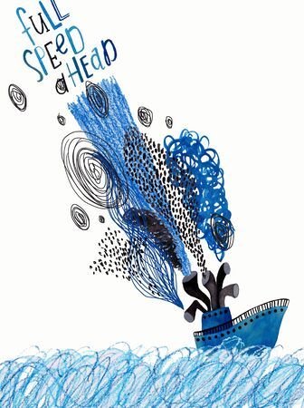 Hand drawn illustration with blue boat, funny smoke and lettering - full speed ahead. Poster or card with gouache painted ship.