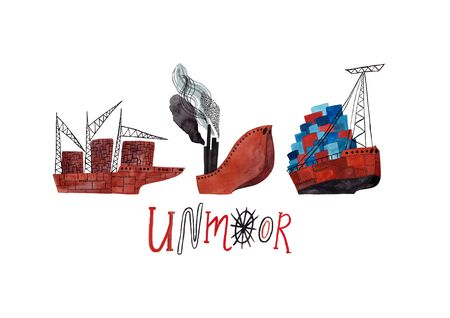 Hand drawn illustration with cargo ships and lettering - unmoor. Poster or card with gouache painted boats.