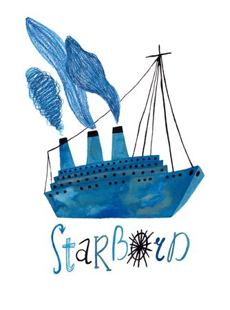 Hand drawn illustration with blue boat and lettering - starboard. Poster or card with gouache painted ship.