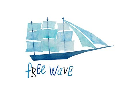 Hand drawn illustration with blue sailboat and lettering - free wave. Poster or card with watercolor painted ship. Standard-Bild
