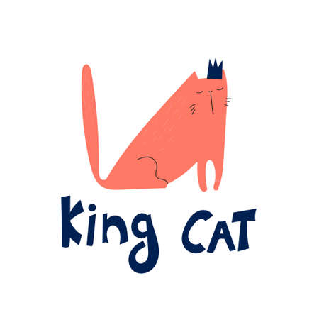 Funny hand drawn poster fat red cat in the crown. Vector children illustration doodle King cat for printing, textile, stickers, posters, cards, tshirts. Lettering Dark Blue.