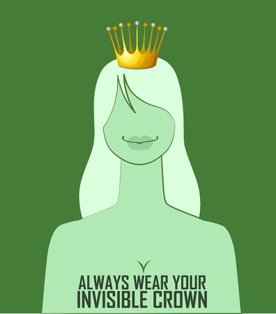 Quote Always wear your invisible crown. Vector illustration.