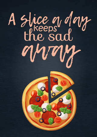 Food quote A Slice A Day Keeps The Sad Away with pizza icon.