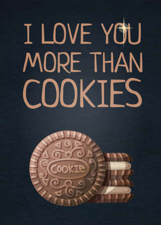 Food quote I Love You More Than Cookie. Cartoon vector illustration with inspiring phrase text. Dessert poster print lettering