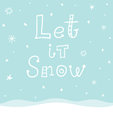 Banner with an inscription let it snow. Lettering in childrens style. Hand drawn vector postcard on a Christmas theme. Stock Illustratie