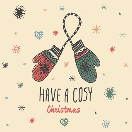 cosy: Christmas vintage card with with hand drawn mittens and text Have a Cosy Christmas. Vector hand drawn illustration on beige background. Illustration