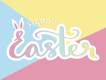 Happy Easter. Vector illustration with handwritten lettering in pastel colors for greeting card.