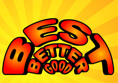 good better best: illustration of good, better and best in colorful comic style words