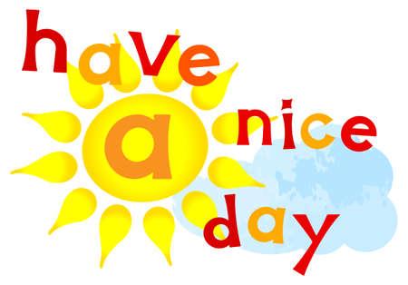 dia soleado: ilustración vectorial de un tener un buen día letras