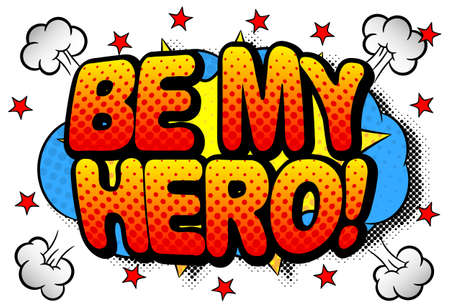 vector illustration of the writing be my hero in comic style Illustration