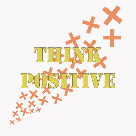Inspiring phrase think positive . Motivational slogans for printing on clothing and mugs, objects. Positive calls for posters. Graphic design in light style for t-shirts and hoodies. Plus sign.