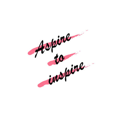 Beautiful phrase aspire to inspire for applying to t-shirts. Stylish and modern design for printing on clothes and things. Inspirational phrase. Motivational call for placement on posters and vinyl stickers.