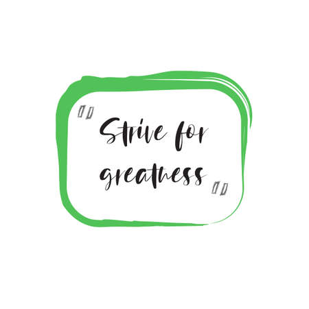 Beautiful phrase strive for greatness for applying to t-shirts. Stylish and modern design for printing on clothes and things. Inspirational phrase. Motivational call for placement on posters and vinyl stickers Vectores