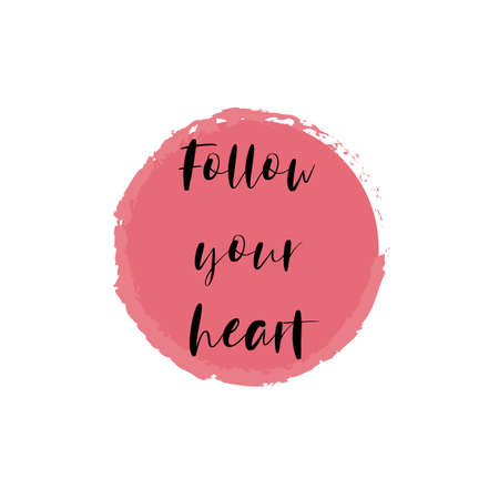 Beautiful phrase follow your heart for applying to t-shirts. Stylish and modern design for printing on clothes and things. Inspirational phrase. Motivational call for placement on posters and vinyl stickers.