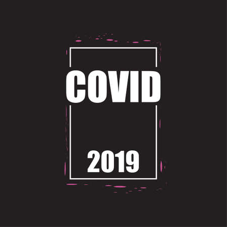Covid 2019 - the name of a new virus for printing on clothing. A dangerous pandemic that threatens all of humanity. An outbreak of an epidemic is a threat to life. Ilustração