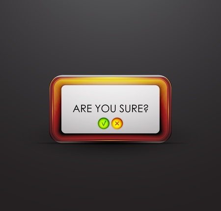 Are you sure   dialog web box   background Vector