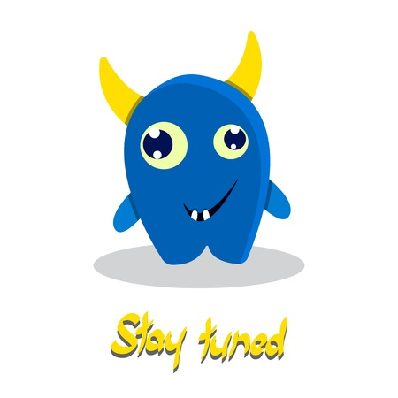 tuned: Stay tuned inspirational text with funny monster. Smiling comic happy cartoon beast. Cute kid drawing. Humor vector illustration. Illustration