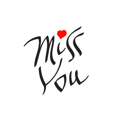Miss You text with heart symbol. Hand written lettering decorative love message. Valentines day holiday card templae.