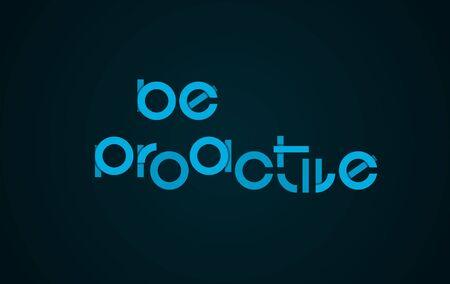 Sea proactivo texto lema. actitud de motivación positiva. El liderazgo empresarial enfoque de comportamiento proactivo. Ilustración del vector.