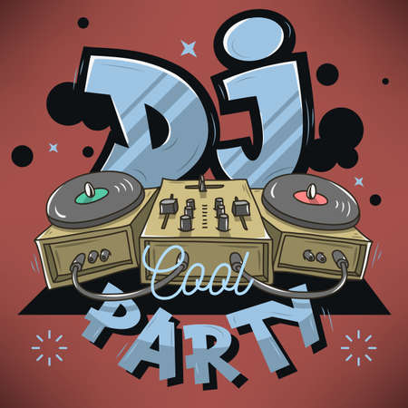 sound mixer: Dj Cool Party Design For Event Poster. Sound Mixer And Gramophones Funny Cartoon Illustration. Comic Old School Graffiti Type Treatment. Vector Graphic.
