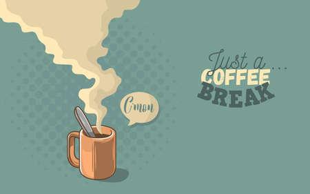 desig: Just A Coffee Break Motivational Poster Cool Cartoon Comic Desig