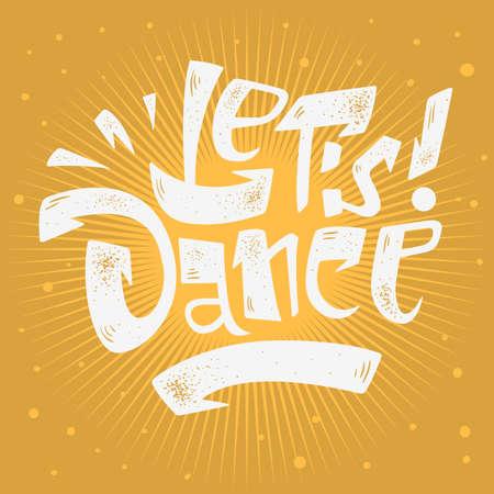 Let s Dance Lettering Musical Poster Print Design . Vector Graph
