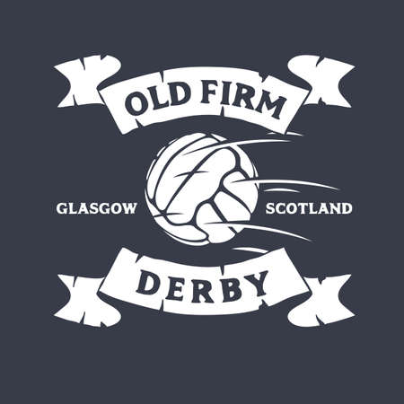 Old Firm Derby Of Glasgow, United Kingdom, Scotland. Football Or Soccer Logo Label Emblem Tee Print Design With Old Fashioned Ball. Vector Graphic. Stock Illustratie