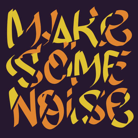 da074c98 Make Some Noise Slogan Typographic Lettering Type Design Cropped  Fragmentation Broken Style. Vector Graphic.