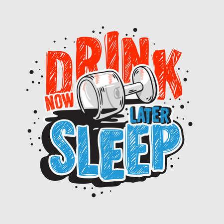 Typography Motivational slogan quote Alcohol Night Life Tee Print design for t shirt printing  イラスト・ベクター素材