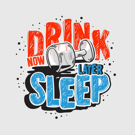 Typography Motivational slogan quote Alcohol Night Life Tee Print design for t shirt printing 矢量图像