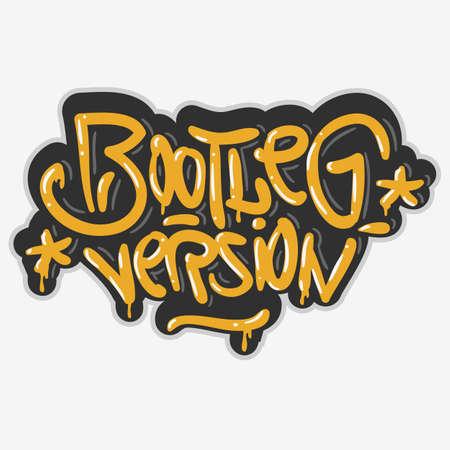 Bootleg Version Hip Hop Related Tag Graffiti Influenced Label Sign Logo Lettering para camiseta o pegatina sobre un fondo blanco. Imagen vectorial.