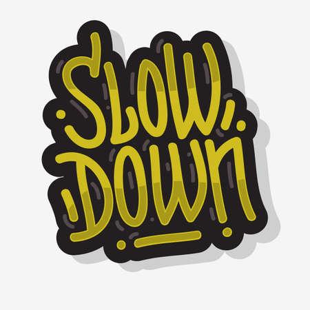 Slow Down Motivational Slogan Lettering Type Design Message Golden Graffiti Style Vector Graphic. Illustration
