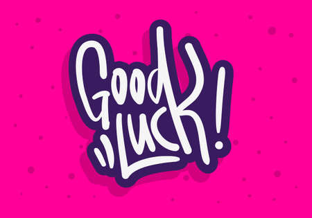 Good Luck Label Sign Hand Drawn Brush Lettering Calligraphy Type  Design Vector Graphic Illustration